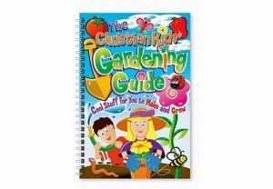 The Christian Kids' Gardening Guide