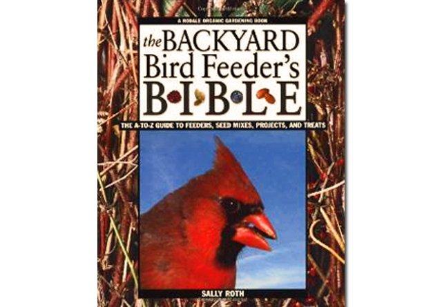 The Backyard Bird Feeder's Bible